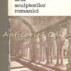 Arta Sculptorilor Romanici - Henri Focillon