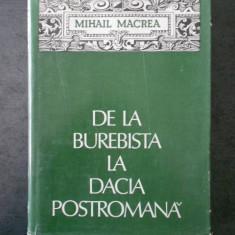 MIHAIL MACREA - DE LA BUREBISTA LA DACIA POSTROMANA (1978)