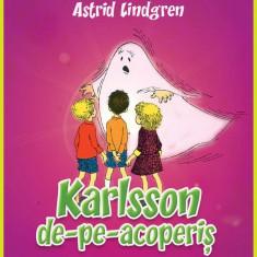 Karlsson de pe acoperis   Astrid Lindgren