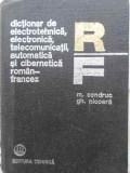 DICTIONAR DE ELECTROTEHNICA, ELECTRONICA, TELECOMUNICATII, AUTOMATICA SI CIBERNETICA ROMAN-FRANCEZ-MIHAI CONDRUC