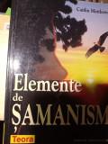 ELEMENTE DE SAMANISM- CAITLIN MATTHEWS, TEORA 2001,264PAG