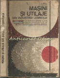 Masini Si Utilaje Din Industria Lemnului - V. Fernea, S. Cojocar