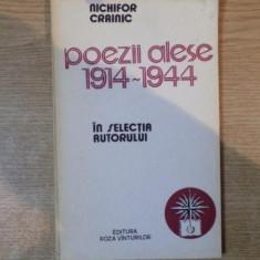 POEZII ALESE 1914-1944 de NICHIFOR CRAINIC , Bucuresti 1990