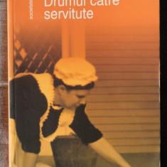 Drumul catre servitute 2006 / Friedrich A. Hayek
