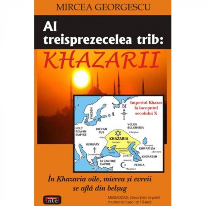Al treisprezecelea trib: Khazarii - Mircea Georgescu