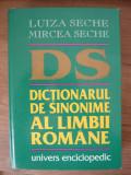 LUIZA si MIRCEA SECHE - DICTIONARUL DE SINONIME AL LIMBII ROMANE - 1997