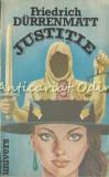 Justitie - Friedrich Durrenmatt - Cinsprezece Proze Scurte Si Un Roman