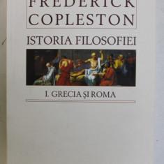 ISTORIA FILOSOFIEI , I , GRECIA SI ROMA de FREDERICK COPLESTON, 2008