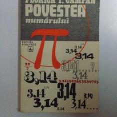 POVESTEA NUMARULUI PI , EDITIA A II - A de FLORICA T. CAMPAN , 1977