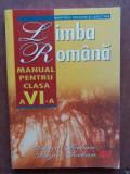 Limba romana: Manual pentru clasa a VI-a - Anca Serban, Sergiu Serban