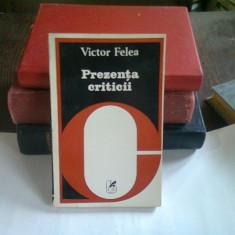 PREZENTA CRITICII - VICTOR FELEA