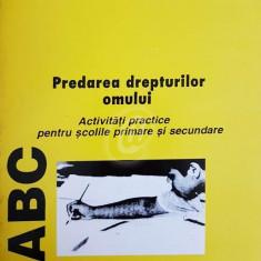 ABC - Predarea drepturilor omului. Activitati practice pentru scolile primare si secundare