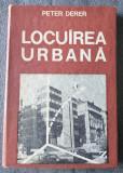 Peter Derer - Locuirea urbană: schiță pentru o abordare evolutivă