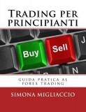 Trading Per Principianti: Guida Pratica Al Forex Trading