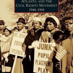 Atlanta and the Civil Rights Movement: 1944-1968