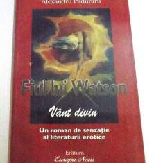 FIUL LUI WATSON, VANT DIVIN de ALEXANDRU PADURARU