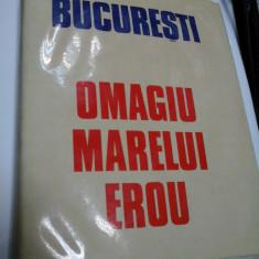 BUCURESTI - OMAGIU MARELUI EROU