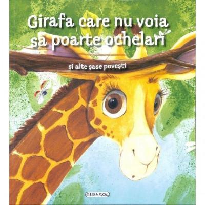 Girafa care nu voia sa poarte ochelari si alte sase povesti foto