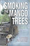 Smoking the Mango Trees - Martin Haworth