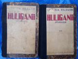 Cumpara ieftin Mircea Eliade - Huliganii / două volume - Ediție princeps / 1935