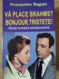 VA PLACE BRAHMS? BONJOUR, TRISTETE!-FRANCOISE SAGAN