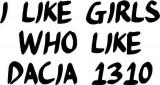 Sticker Auto I Like Girls Who Like Dacia 1310