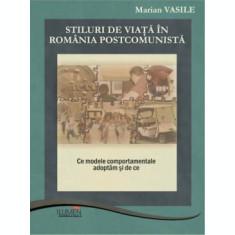 Stiluri de viata in Romania Postcomunista. Ce modele comportamentale adoptam si de ce - Marian VASILE