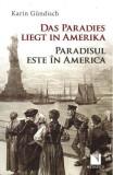 Paradisul este în America / Das Paradies liegt in Amerika (ediție bilingvă)