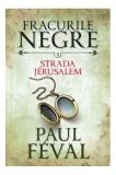 Fracurile negre. Strada Jerusalem (vol. 3)