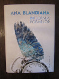 INTEGRALA POEMELOR -ANA BLANDIANA