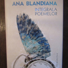 INTEGRALA POEMELOR -ANA BLANDIANA