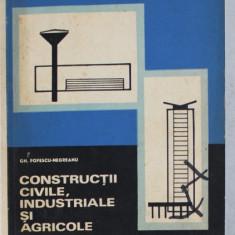CONSTRUCTII CIVILE , INDUSTRIALE SI AGRICOLE - MANUAL PENTRU LICEE DE SPECIALITATE , ANUL V de GH. POPESCU - NEGREANU
