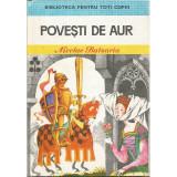 Povesti de aur (Biblioteca pentru toti copiii, nr. 63) - Nicolae Batzaria