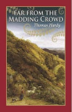 Far From the Madding Crowd - Thomas Hardy