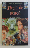 BESTIILE ATACA , DIN SERIA : SCOALA DE VRAJITORIE de E. ROSE SABIN , 2006