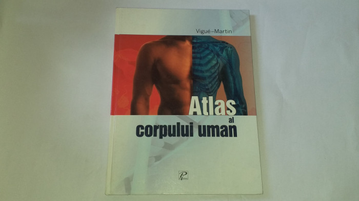 VIGUE - MARTIN - ATLAS AL CORPULUI UMAN