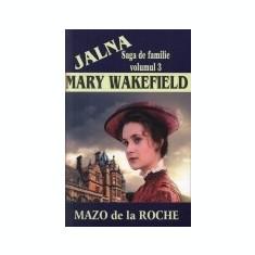 Jalna, vol. 3 -Mary Wakefield