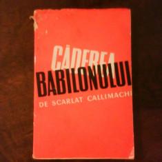 Scarlat Callimachi Caderea Babilonului, ed. princeps, Alta editura