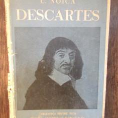 C. NOICA - VIEATA SI FILOSOFIA LUI RENE DESCARTES, 1937