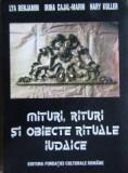 Mituri, rituri si obiecte rituale iudaice - Lya Benjamin, Irina Cajal Marin