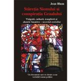 Staretia Sionului si conspiratia Graalului  -  Jean Blum