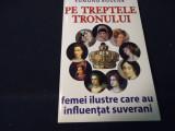 PE TREPTELE TRONULUI-EDMOND ROSSIER-FEMEI ILUSTRE CARE AU INFLUENTAT SUVERANI-