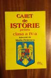 Maria Petrescu - Caiet de Istorie pentru clasa a IV-a (Ca nou!)