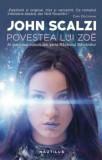 Povestea lui Zoe (seria razboiul batranilor, partea a IV-a)/John Scalzi
