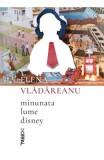 Minunata lume Disney - Elena Vladareanu