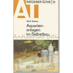 Aquarien - Anlagen Im Selbstbau - Woulf Rother