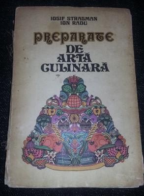 PREPARATE DE ARTA CULINARA-Iosif Strasman,Ion Radu-1981,int.FB.1779 Retete,T.GRA foto