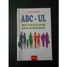 NICOLAE ARMES - ABC-ul BUNELOR MANIERE