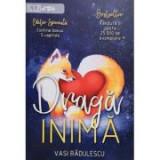 Draga inima - Vasi Radulescu
