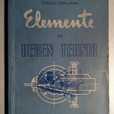 Elemente de desen tehnic in constructia de masini - Sergiu Copelman